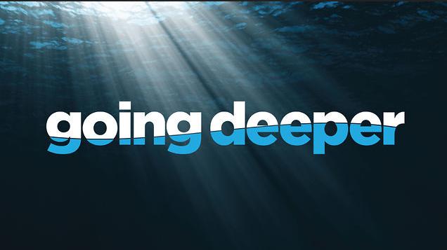 Going Deeper
