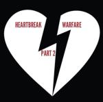 Heartbreak Warfare Part 2